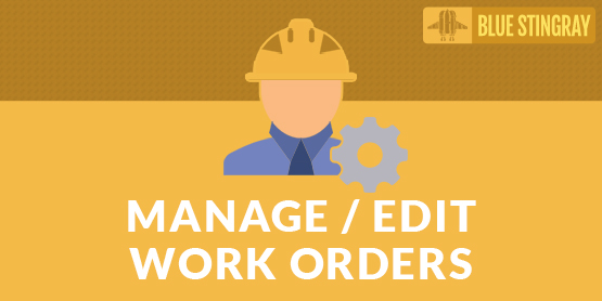 Manage / Edit Work Orders by Blue Stingray
