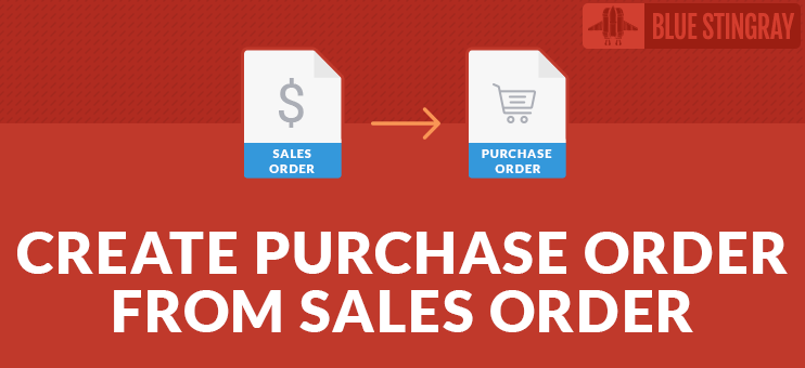 New Odoo App Is Out: Create Purchase Order from Sales Order
